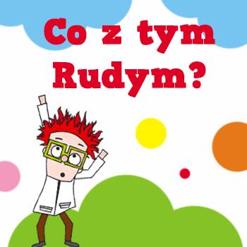 Z Rudym nie ma nudy!