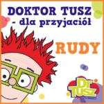 DrTusz, dla przyjaciół - Rudy