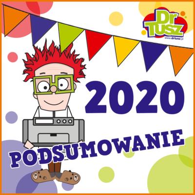 2020 nie taki zły – podsumowanie DrTusza